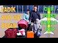 Vadik and we begin our first family trip and family fun