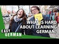 What Germans think is hard about learning German | Easy German 287