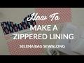DIY Zippered Lining - Selena Bag Sewalong
