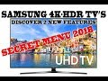 SECRET MENU on Samsung 2018 4K HDR TV's, Discover 2 new features unblocking in the service menu