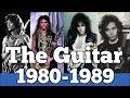 The Guitar 1980-1989 | Rock Guitar Heroes