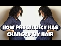HOW PREGNANCY HAS CHANGED MY HAIR | DISCOCURLSTV