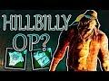 HillBilly OP? - Dead by Daylight