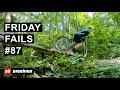 Friday Fails #87