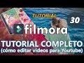 COMO USAR FILMORA : cómo editar videos para youtube. Tutorial 30 completo para principiantes