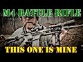 """M4 Battle Rifle!! This One Is Mine """"The Hoss"""""""