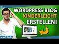 WORDPRESS BLOG ERSTELLEN [2019]: Komplette Schritt für Schritt Anleitung Zum Perfekten Blog! Deutsch