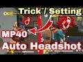 MP40 New Trick/Bug For Auto Headshot - Garena Free Fire