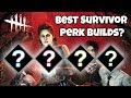 Dead By Daylight Best Survivor Build 2019 - Perk Review