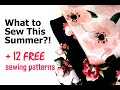 What to Sew This Summer? + 12 FREE patterns