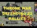 Clash Of Kings : THRONE DEFENSE : 22 RALLIES/DESTROY ORDER