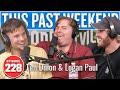 Tim Dillon & Logan Paul | This Past Weekend w/ Theo Von #228