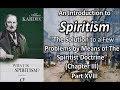 What is Spiritism Part VIII