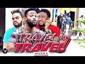 TRAVEL NO TRAVEL (EPISODE 8) - UCHENANCY 2019 NEW MOVIE ALERT