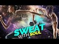 """Workout BODY and MIND - """"SWEAT WITH SOUL"""" - EDM Remixes 1 Hour"""