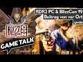 Game Talk #42   Red Dead Redemption 2 auf dem PC, BlizzCon 2019: Bilder & Videos von vor Ort