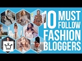 10 Stylish Fashion Bloggers We Follow & So Should You