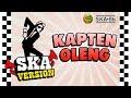 SKA 86 - KAPTEN OLENG (Reggae SKA Version)