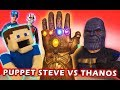 AVENGERS WAR for the Infinity Gauntlet! Puppet Steve vs. THANOS!!