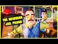 THE NEIGHBOR GOES TO JAIL PRANK - Hello Neighbor Mod