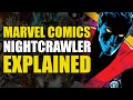 Marvel Comics: Nightcrawler Explained | Comics Explained