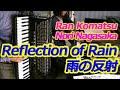 Reflection of Rain (Piano : Ran Komatsu Accordion : Nori Nagasaka)