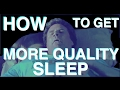 HOW to get more quality sleep | (Science of Sleep Pt 2)