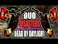 Duo Disasters - Dead by Daylight