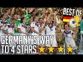 Germany's Way To 4 Stars ✶ FIFA World Cup 2014   BEST OF